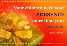 2013-12-23 children need your presence