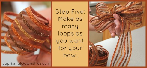 Repeat steps 2, 3 and 4 to add as many loops as you would like to your bow - the more loops, the fuller the bow.