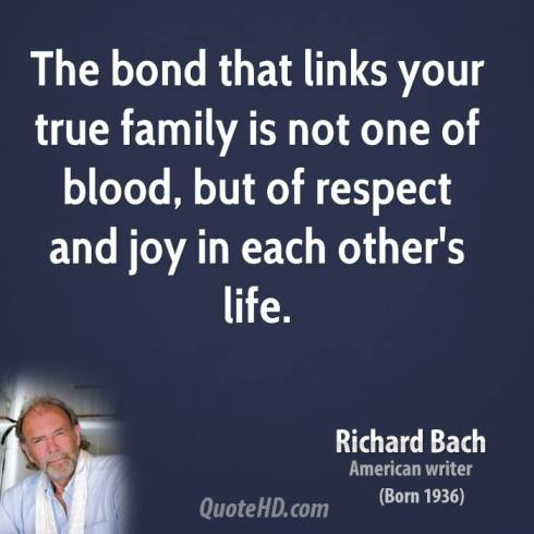 2013-11-18 quote - richard-bach-novelist-quote-the-bond-that-links-your-true-family-is